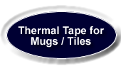 thermal tape for mugs and tiles